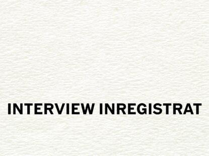Interview inregistrat